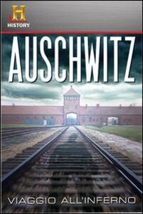 Auschwitz. Viaggio all'inferno - DVD