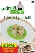Cucinare da chef. Classici per tutti