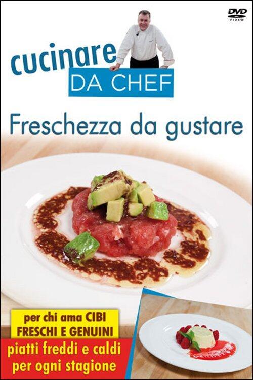 Cucinare da chef freschezza da gustare dvd film for Cucinare da chef