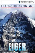 Eiger. Le Grandi Nord delle Alpi