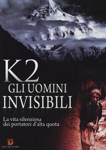 K2. Gli uomini invisibili (DVD) - DVD