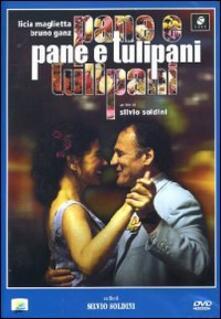 Pane e tulipani (DVD) di Silvio Soldini - DVD