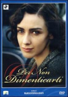 Per non dimenticarti (DVD) di Mariantonia Avati - DVD