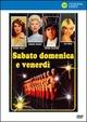 Cover Dvd DVD Sabato, domenica e venerdì