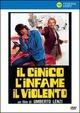 Cover Dvd DVD Il cinico, l'infame, il violento