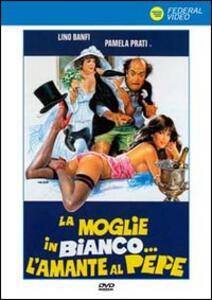 La moglie in bianco... l'amante al pepe di Michele Massimo Tarantini - DVD