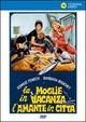 Cover Dvd La moglie in vacanza... l'amante in città