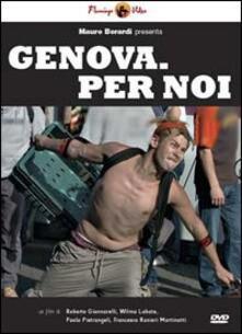 Genova. Per noi di Paolo Pietrangeli,Roberto Giannarelli,Wilma Labate,Francesco Martinotti - DVD