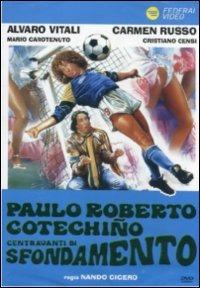 Cover Dvd Paulo Roberto Cotechino centravanti di sfondamento