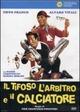 Cover Dvd Il tifoso, l'arbitro e il calciatore