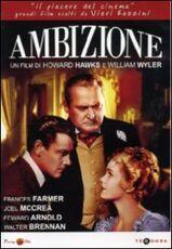 Film Ambizione Howard Hawks William Wyler