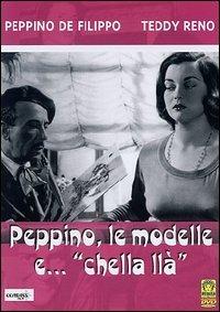 """Locandina Peppino, le modelle e """"chella llà"""""""