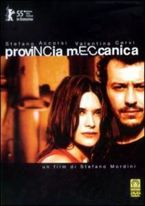 Provincia meccanica di Stefano Mordini - DVD