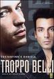 Cover Dvd Troppo belli