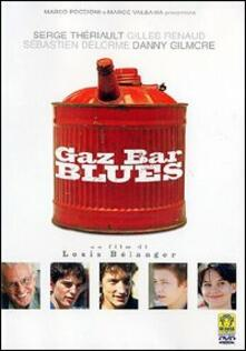 Gaz Bar Blues di Louis Bélanger - DVD