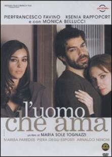 L' uomo che ama di Maria Sole Tognazzi - DVD