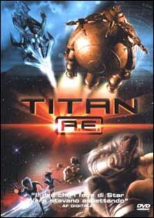 Titan A. E. (DVD) di Don Bluth,Gary Goldman - DVD
