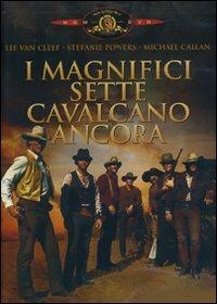 Cover Dvd magnifici sette cavalcano ancora