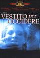 Cover Dvd Vestito per uccidere