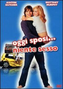 Oggi sposi... niente sesso. Just Married di Shawn Levy - DVD