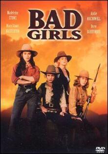 Bad Girls di Jonathan Kaplan - DVD