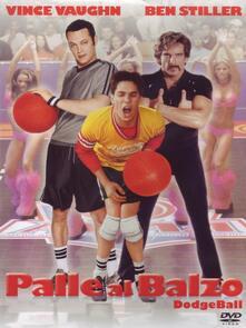 Palle al balzo. Dodgeball (DVD) di Rawson Marshall Thurber - DVD