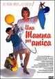 Cover Dvd DVD Una mamma per amica