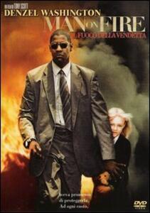 Man on Fire. Il fuoco della vendetta di Tony Scott - DVD