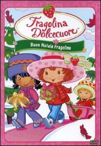 Fragolina Dolcecuore. Buon Natale Fragolina - DVD