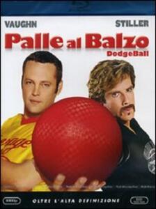 Palle al balzo. Dodgeball di Rawson Marshall Thurber - Blu-ray