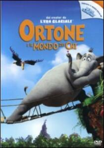 Ortone e il mondo dei Chi di Jimmy Hayward,Steve Martino - DVD