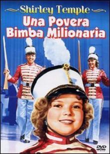 Una povera bimba milionaria di Irving Cummings - DVD