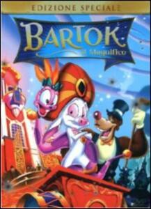 Bartok il magnifico di Don Bluth,Gary Goldman - DVD