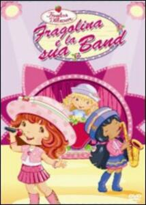 Fragolina Dolcecuore. Fragolina e la sua band - DVD