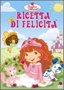 Fragolina Dolcecuore. Ricetta di felicità - DVD