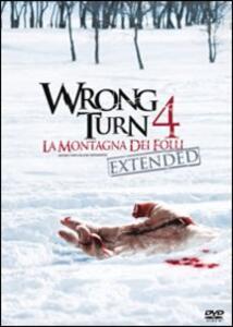 Wrong Turn 4. La montagna dei folli di Declan O'Brien - DVD
