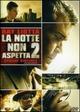 Cover Dvd DVD La notte non aspetta 2 - Strade violente