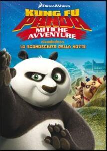 Kung Fu Panda. Mitiche avventure. Vol. 3. Lo sconosciuto della notte - DVD
