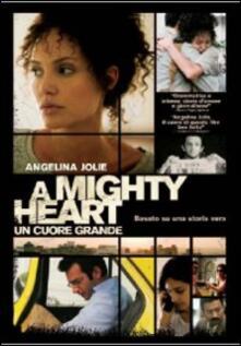 A Mighty Heart. Un cuore grande di Michael Winterbottom - DVD