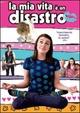 Cover Dvd DVD La mia vita è un disastro