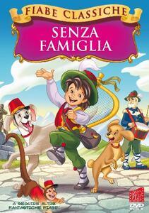 Senza famiglia. Fiabe classiche (DVD) - DVD