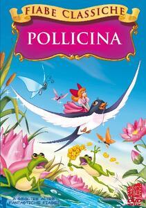Pollicina. Fiabe classiche (DVD) - DVD