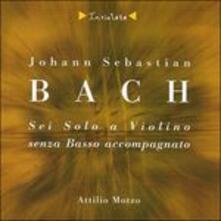6 Solo a violino senza basso accompagnato - CD Audio di Johann Sebastian Bach,Attilio Motzo
