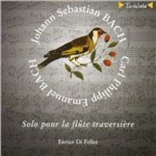 Solo per flauto traverso - CD Audio di Carl Philipp Emanuel Bach,Johann Sebastian Bach,Enrico Di Felice