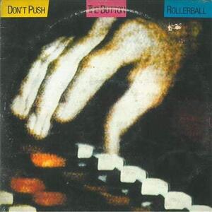 Don't Push the Button - Vinile LP di Rollerball