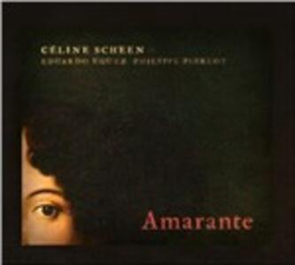 Amarante - CD Audio di Philippe Pierlot,Céline Scheen,Eduardo Egüez