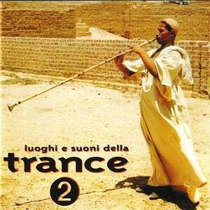 Luoghi e Suoni Della Trance vol.2 - CD Audio