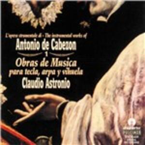 Obras De Musica Para Tecla Arpa Y Vihuela vol.1 - CD Audio di Antonio de Cabezón