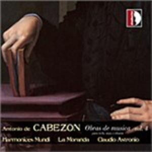 Obras De Musica Para Tecla Arpa Y Vihuela vol.4 - CD Audio di Antonio de Cabezón