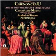 Chenonceau - CD Audio di Accademia del Ricercare